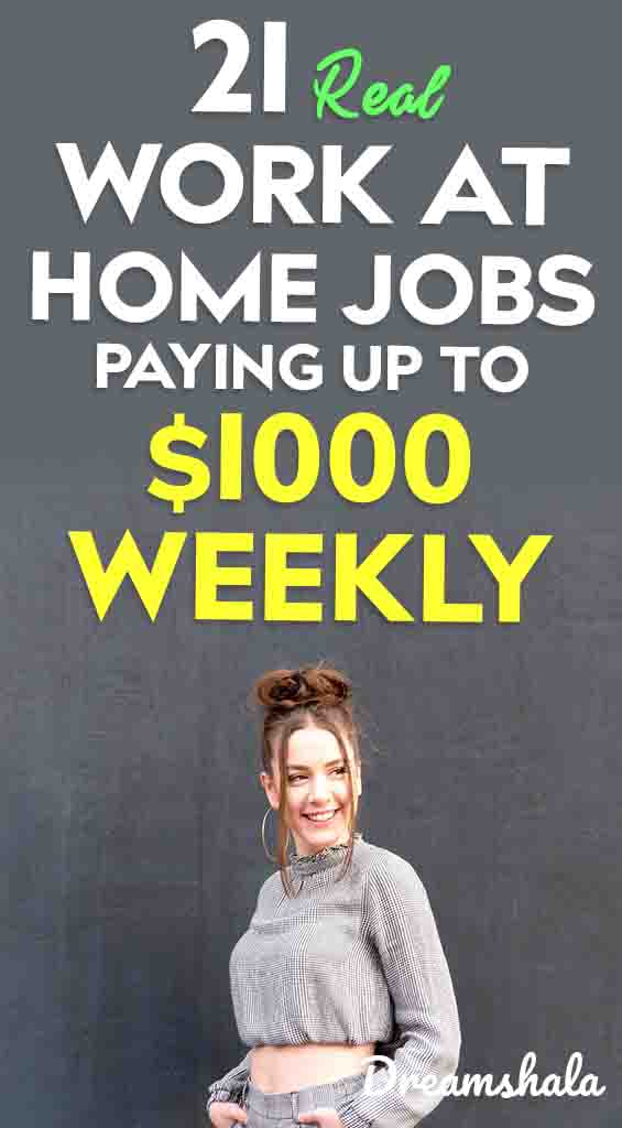 21 real work at home jobs paying weekly