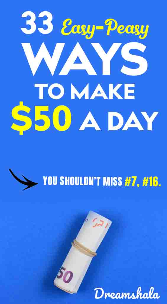 33 easy ways to make $50 every single day
