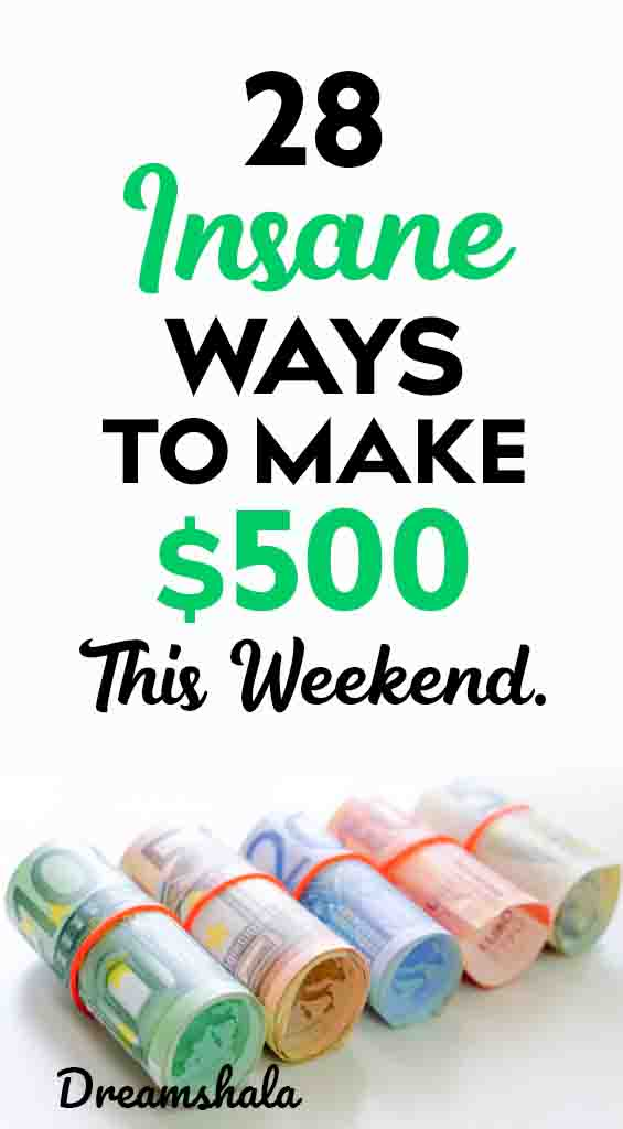 28 insane ways to make 500 dollars fast