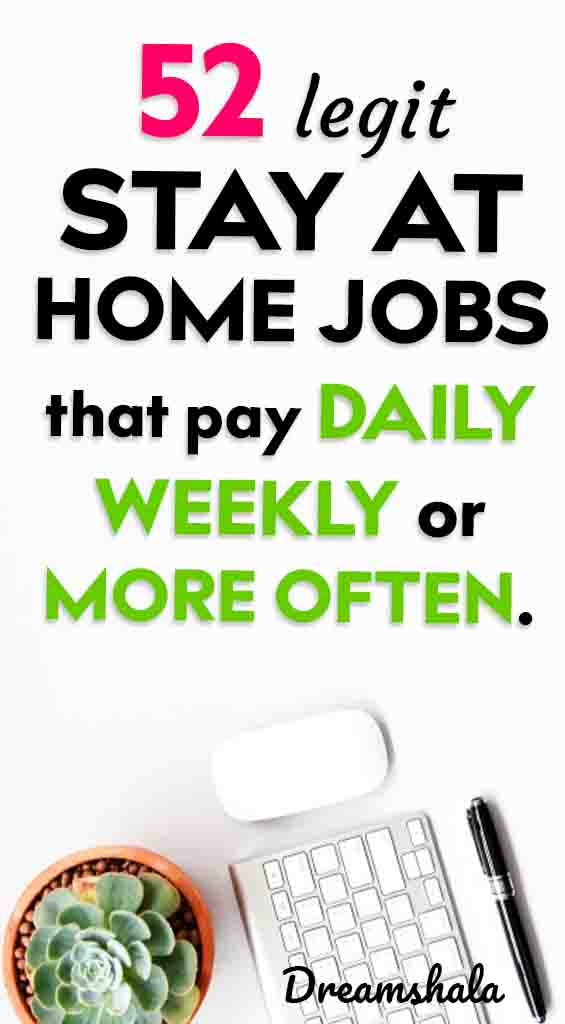52 work at home jobs that pay daily or weekly