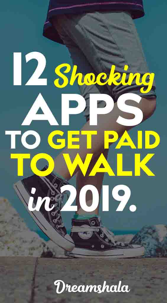 12 shocking apps to get paid to walk in 2019