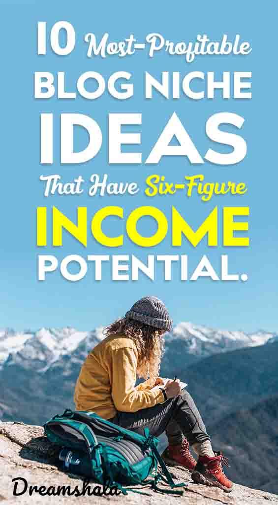 10 most profitable blog niche ideas that have six figure income potential
