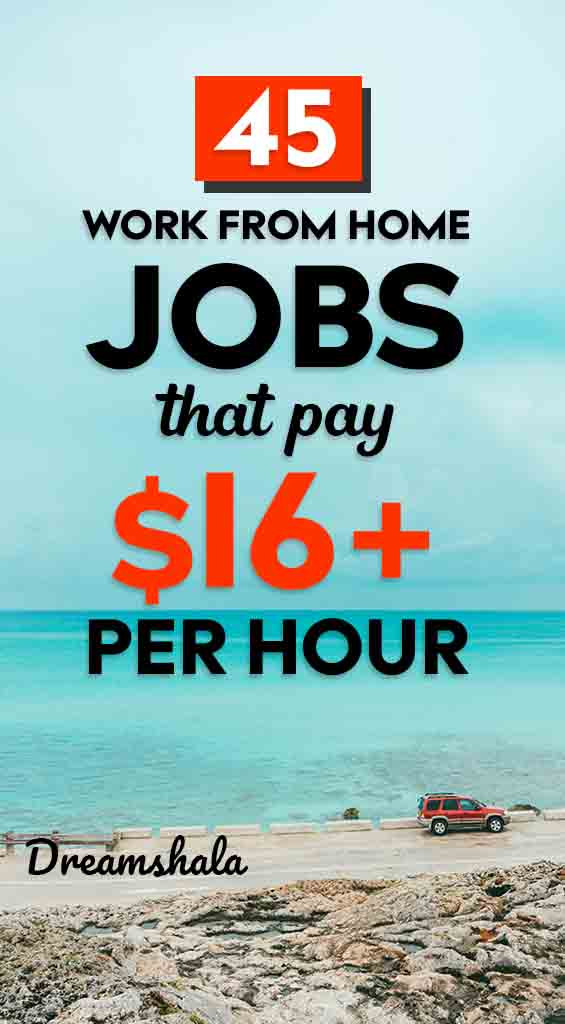 45 work from home jobs that pay 16 an hour