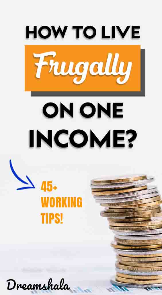 how to live frugally on one income - 45 working tips