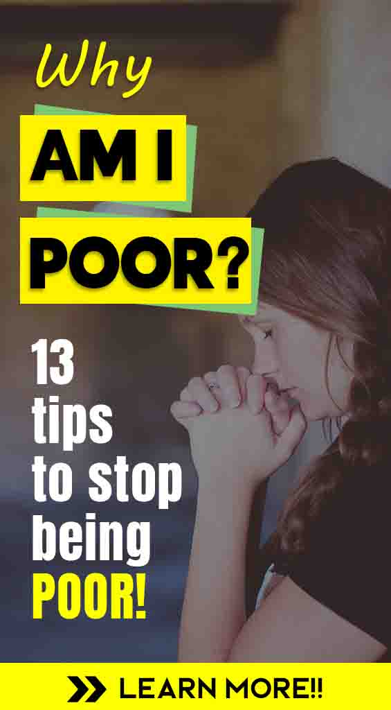why am i poor? 13 tips to stop being poor